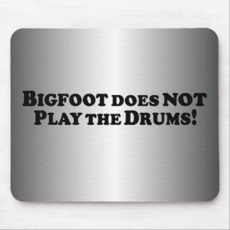 Bigfoot does NOT Play the Drums - Basic Mouse Pad
