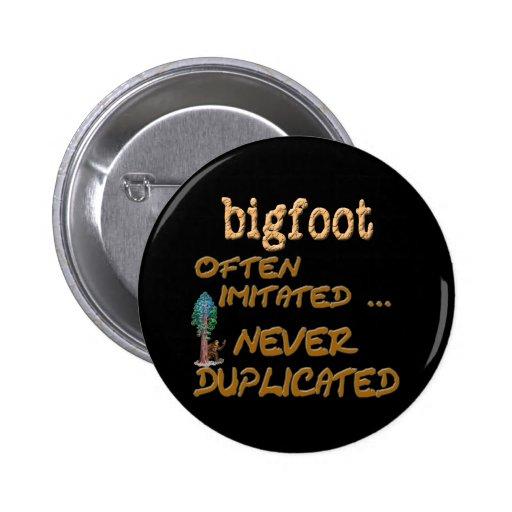 Bigfoot . . .  Duplicated Pins