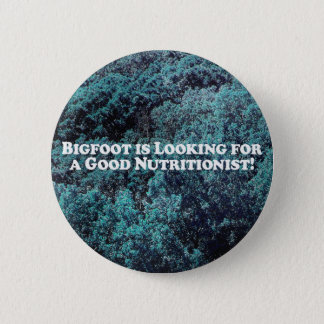 Bigfoot is Looking For a Good Nutritionist - Basic 2 Inch Round Button