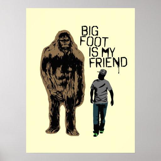 Bigfoot Is My Friend Print