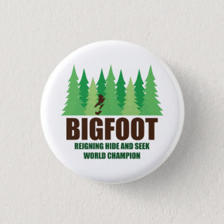 Bigfoot Sasquatch Hide and Seek World Champion 1 Inch Round Button