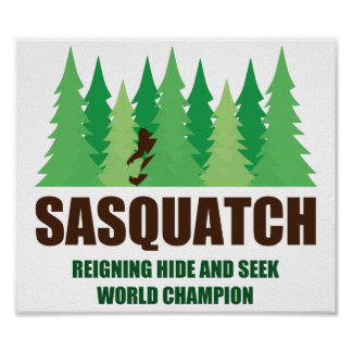 Bigfoot Sasquatch Hide and Seek World Champion Posters