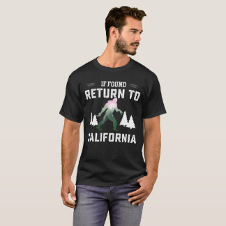 Bigfoot sasquatch if found return to California gi T-Shirt