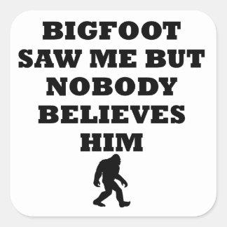 Bigfoot Saw Me Square Sticker