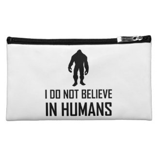 Bigfoots Do Not Believe In Humans Makeup Bag