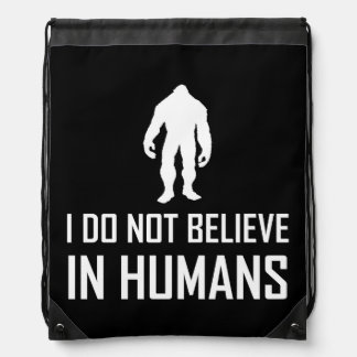 Bigfoots Do Not Believe In Humans White Drawstring Bag