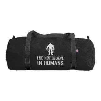 Bigfoots Do Not Believe In Humans White Gym Bag