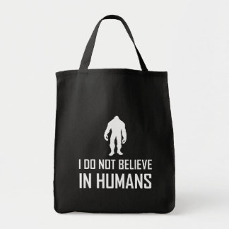 Bigfoots Do Not Believe In Humans White Tote Bag