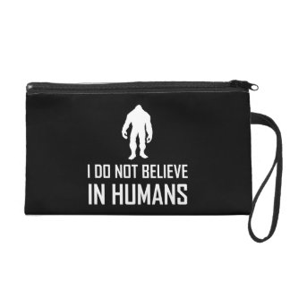 Bigfoots Do Not Believe In Humans White Wristlet