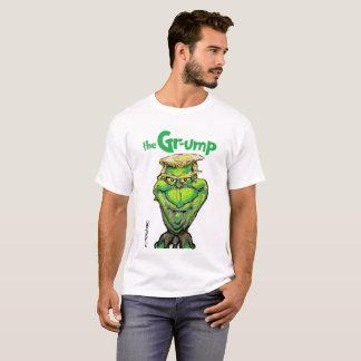 bigger--better--badder! its the Grump! T-Shirt
