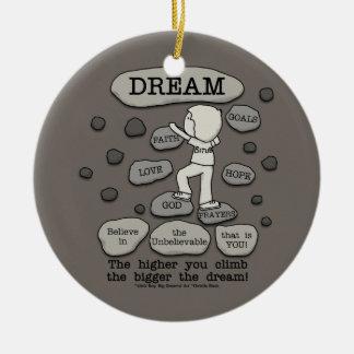 Bigger Dream Round Ceramic Ornament