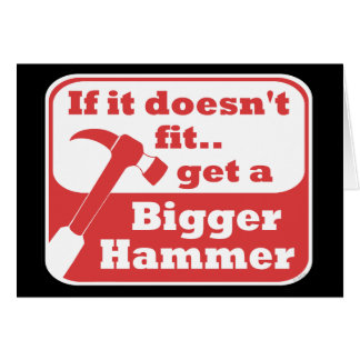 Bigger Hammer Card