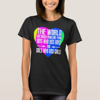 Bigger Problems Then Boys Who Kiss Boys T-Shirt