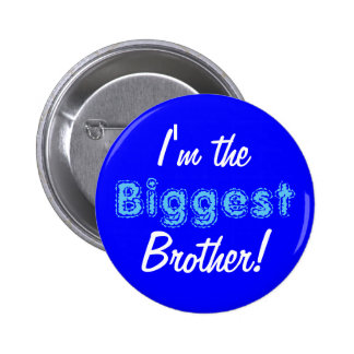 Biggest brother button/pin 2 inch round button