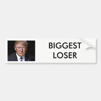 """Biggest Loser"" anti-Donald Trump Bumper Sticker"
