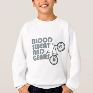 Bike - Blood, sweat and gears Sweatshirt