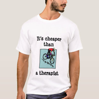 bike, It's cheaper thana therapist T-Shirt