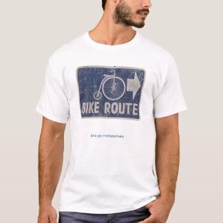 Bike Route : Lets go somewhere T-Shirt