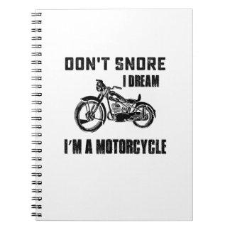 Biker Gift  I DREAM I'M A MOTORCYCLE Notebooks