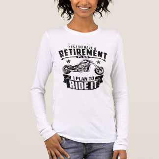 Biker Retirement Long Sleeve T-Shirt