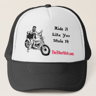 Biker, Ride itLike YouStole It! Trucker Hat