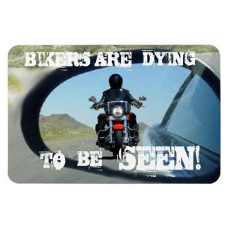 BIKERS ARE DYING TO BE SEEN! MAGNET