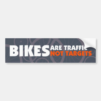 Bikes are traffic, not targets bumper sticker