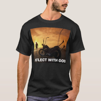 bIKES - Harley Davidson Chopper, REFLECT WITH GOD T-Shirt