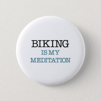 Biking is my Meditation 2 Inch Round Button