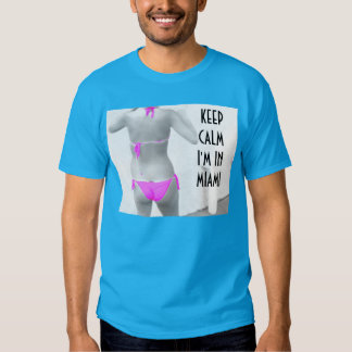 ~Bikini~ BIKINI KEEP CALM I'M IN MIAMI Tee Shirts