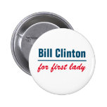 Bill clinton for first lady 2 inch round button