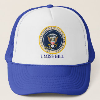 Bill Clinton Hat : I Miss Bill : Presidential Seal