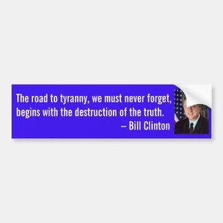 Bill Clinton quotation on truth. Bumper Sticker