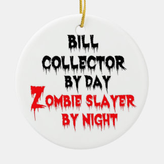 Bill Collector Zombie Slayer Ceramic Ornament