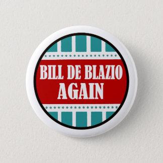 Bill De Blazio for Mayor again 2 Inch Round Button