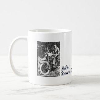 Bill W Drove a Harely Coffee Mugs