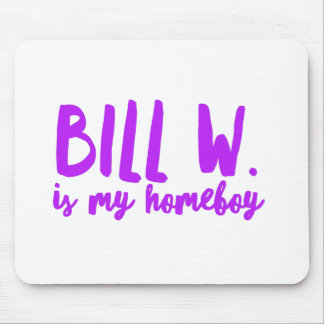 Bill W Homeboy Fellowship AA Meetings Mouse Pad