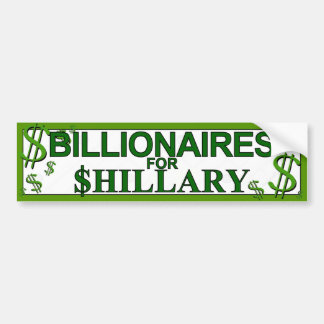 Billionaires for Shillary Bumper Sticker
