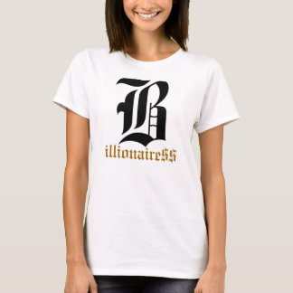 billionairess teeshirt T-Shirt