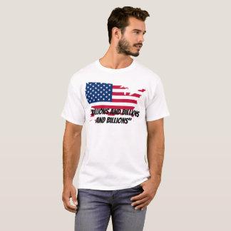 Billions, billions, billions T-Shirt