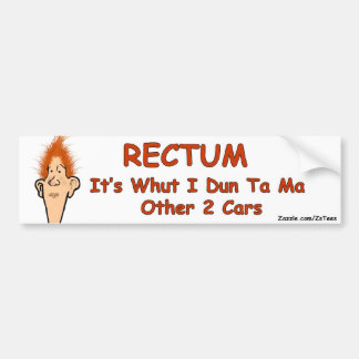 Billy Bob-Rectum Bumper Sticker