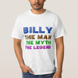 Billy th man, the myth, the legend T-Shirt