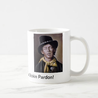Billy the kid Mug with Pardon Quote