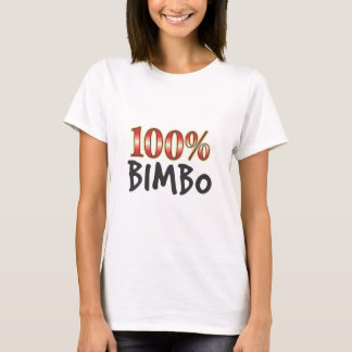 Bimbo 100 Percent T-Shirt