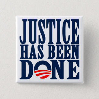 Bin Laden Dead Justice has been done 2 Inch Square Button