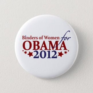 Binders of Women for Obama 2012 2 Inch Round Button