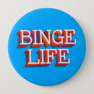 """""""Binge Life"""" 4 Inch Round Button"""