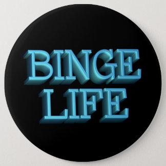 """""""Binge Life"""" 6 Inch Round Button"""