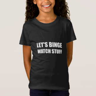Binge Watch Stuff T-Shirt