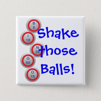 Bingo Balls Shake Those Balls 2 Inch Square Button